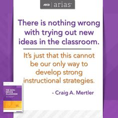 """ASCD author Craig A. Mertler shares his thoughts on developing strong instructional strategies in his book, """"The Data-Driven Classroom: How Do I Use Student Data to Improve My Instruction?"""""""