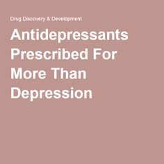 2016- Specifically, physicians commonly prescribed antidepressants for insomnia and pain, and anxiety and panic disorders, which are seen as variants of depression. But physicians also wrote antidepressant prescriptions for several nondepressive indications, including migraine, vasomotor symptoms of menopause, attention deficit and hyperactivity disorders, and digestive system disorders.