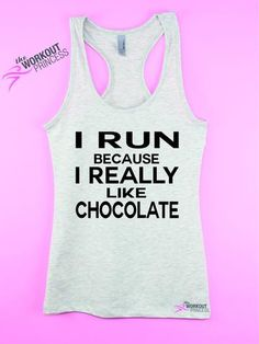 I Run Because I really Like Chocolate, Cute Workout Tank top For women, Women's Workout Clothing
