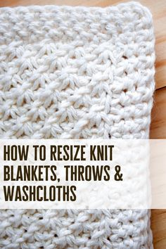 Want to know how to resize your next knit project? Pop on over and I'll show you how to resize knit blankets, throws and washcloths. Knit Stitches For Beginners, Beginner Knitting Patterns, Knitting Basics, Crochet Patterns For Beginners, Knitting Stitches, Knitting Ideas, Knitting Projects, Knitted Dishcloth Patterns Free, Knitted Washcloths