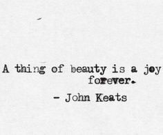 """""""A thing of beauty is a joy forever: its loveliness increases; it will never pass into nothingness. When Youre In Love, See The Sun, John Keats, John Muir, Blue Skies, Love Words, Make Me Smile, 3, We Heart It"""