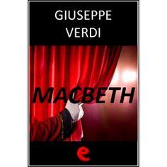 Macbeth  Libretto multilingue dell'opera in quattro atti che narra della profezia che prediceMacbeth Re di Scozia e la sua uccisione ad opera della progenie defunto Banco.