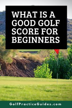 Here's our take on what golf scores different skill leveled golfers should score. What is considered a good score for beginners. click to read on GolfPracticeGuides.com #golf #golftips #golfforbeginners