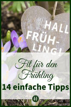 Er hat uns bald wieder, der Frühling mit all seinen schönen Reizen. Mit diesen 14 einfachen Tipps werden Sie fit für den Frühling und fit für Freude!