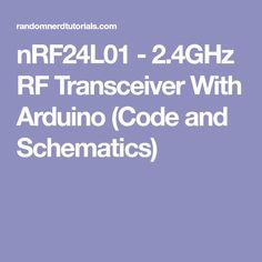 nRF24L01 - 2.4GHz RF Transceiver With Arduino (Code and Schematics)