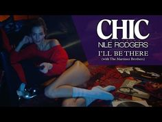 """CHIC feat Nile Rodgers - """"I'll Be There"""" (Official Music Video) - YouTube"""