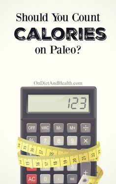 Do you need to count calories on a Paleo diet? Not all calories are equal! Those sweet potato fries Easy Paleo Dinner Recipes, Paleo Recipes, Real Food Recipes, Almond Flour Muffins, Specific Carbohydrate Diet, Gluten Free Diet, Calorie Counting, Eating Habits, Diet Tips