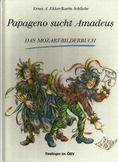 Papageno sucht Amadeus - Ein Mozart-Bilderbuch Ernst A. Ekker und Karin Schliehe Thriller, Ebay, Historical Fiction Novels, Machine Learning, Romance Books, Reading Books, Addiction