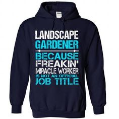 Awesome Shirt For Landscape Gardener T Shirts, Hoodies Sweatshirts. Check price ==► http://store.customtshirts.xyz/go.php?u=https://www.sunfrog.com/LifeStyle/Awesome-Shirt-For-Landscape-Gardener-3257-NavyBlue-Hoodie.html?41382