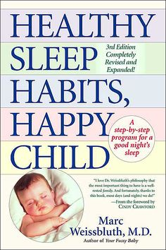 Healthy Sleep Habits, Happy Child. Three years ago, one of my sisters-in-law gave me this book while I was pregnant. BEST book ever given to me!!