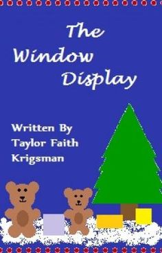 The Window Display -- short story -- On their way to a celebration, two college girls in New York City stop at a beautiful window display. They make a discovery that may impact one of them more than she could imagine.