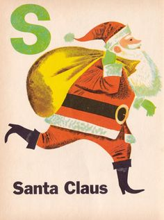 """""""S is for Santa"""" from """"My ABC Book"""" written illustrated by Art Seidan, Noel Christmas, Merry Little Christmas, Christmas Books, Father Christmas, Retro Christmas, Christmas Mantles, Christmas Villages, Silver Christmas, Victorian Christmas"""