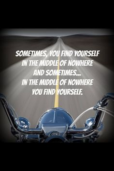 Si you will ride again not long now to find what you already know and have known all along.
