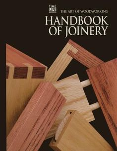 The art of woodworking handbook of joinery