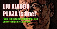 On Chinese Terms: Nothing wrong with 'Liu Xiaobo Plaza' – Anything you say, U.S.A.!