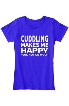 Do you love to cuddle? Does cuddling make you happy? let your man know that you're a Cuddlebug with these Hoodies & T-Shirt. These Hoodies and T-shirt are only available for a limited time only, so please place your order today before it's gone forever.