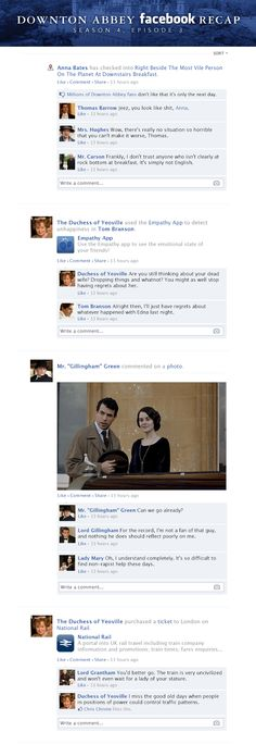 Oh this is hilarious!!  If Downton Abbey took place entirely on Facebook - Season 4, Episode 3.