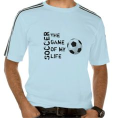 Soccer the game of my life tshirt