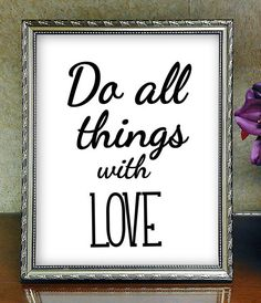 Do All Things With Love,Wall Art, Inspirational Quote, Printable Wall Art, Home Decor,Office Decor,Motivational Art by HoneyBeePrintsShop on Etsy