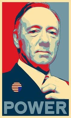 House of Cards - Frank Underwood - Hope/Power Poster Art Print by robhansen Frank Underwood, Kevin Spacey, House Of Cards Poster, Haus Of Cards, Karate, Obama Poster, Pop Culture Art, Poster Prints, Art Prints