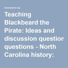Teaching Blackbeard the Pirate: Ideas and discussion questions - North Carolina history: Grade 4