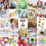 Makin' & Eggs: 24 Easter Egg DIYs to Dye For!