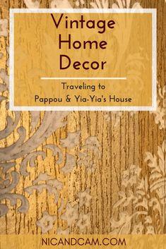 Pinterest - Vintage Home Decor - Traveling to Pappou & Yia-Yia's House