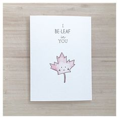 I Be-leaf in You // believe in you, encouragement card, punny encouragement, encouragement pun, pun card, punny card, punny, pun, leaf