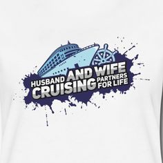 Pioletta Art - Designs & more | Husband & Wife Cruise Partners For Life - Frauen Premium T-Shirt Cruise Quotes, Two Fish, Zero Two, Cool Designs, Art Designs, Shirts, Husband Wife, Funny, Boats