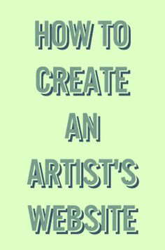 How to Create an Artist's Website - Comprehensive information on what needs to be in the site as well as links to various sites and tools that can help you do it yourself.