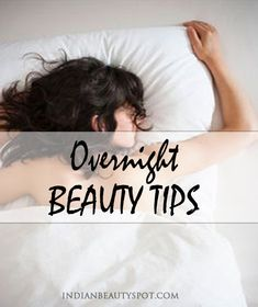Overnight beauty tips - Wake up Pretty - ♥ IndianBeautySpot.Com ♥