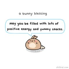 """chibird: """"A bunny blessing for positive energy and yummy snacks! Cute Inspirational Quotes, Cute Quotes, Words Quotes, Kawaii Quotes, Positive Vibes, Positive Quotes, Cheer Up Quotes, Bunny Quotes, Chibird"""