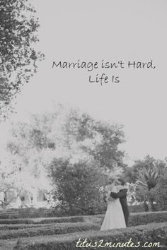 Marriage is Not Hard, Life Is