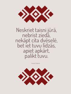 Latvian quote. Neskriet taisni jūrā, nebrist ziedā, nekāpt cita dvēselē... Imants Ziedonis