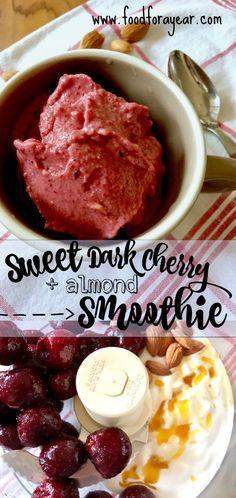 Sweet Dark Cherry (( Almond)) Yogurt Smoothie • Food for a Year: