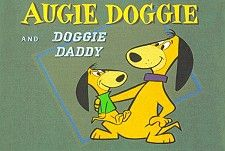 """This component of the show featured a pair of father and son dogs who were representative of the motherless family programs that were in abundance on TV. Augie Doggie and his pop, Doggie Daddy, were inseparable. Augie adored his father and hung on his every word, even when it was obvious that his """"dear old Dad"""" was in over his head."""