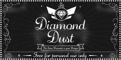 Diamond Dust font — Created in 2014 by Hypefonts. FREE DOWNLOAD