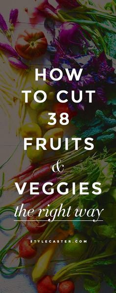 Cooking 101: How to Cut 38 Fruits & Vegetables the Right Way - A handy video guide with cool shortcuts, pro tips from top chef's, and hacks that will even cut your cooking time down!