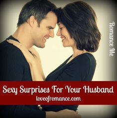 Romance Me: Sexy Surprises For Your Husband
