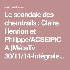 Le scandale des chemtrails : Claire Henrion et Philippe/ACSEIPICA (MétaTv 30/11/14-Intégrale) - YouTube Danger, Philippe, Scandal, Climate Change, Knowledge