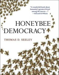 Written by Dr. Thomas D. Seeley, professor of biology at Cornell University, Honey Bee Democracy is destined to become a classic among honey bee behavior books. Every beekeeper will want to add Honey Bee Democracy to their collection of beekeeping books. Beekeeping Books, Permaculture Courses, Book Annotation, Bee Book, Princeton University, Bee Keeping, Queen Bees, Great Friends, Writing A Book