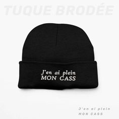 Tuque Brodée J'en ai plein mon cass Creation T Shirt, Friends Laughing, You're Awesome, Creations, Beanie, Embroidery, Knitting, Canada Post, Quebec City