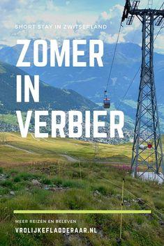 De Zwitserse Alpen zijn schitterend en het mooie Verbier is een heerlijke bestemming voor een vakantie: ja, ook in de zomer! Je zomervakantie in Zwitserland: hoe is dat? Wat is er te doen in Les Quatres Vallees? Is het duur? Tips en ervaringen van onze minivakantie. Places, Travel, Viajes, Destinations, Traveling, Trips, Lugares