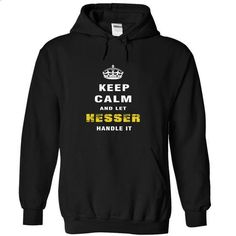Keep Calm and Let HESSER Handle It - customized shirts #tee #shirt designer