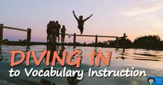 Diving into Vocabulary Instruction