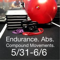 This week we focus on Endurance. Abs. Compound Movements. 5/31 - 6/6. Only at Poise Fitness