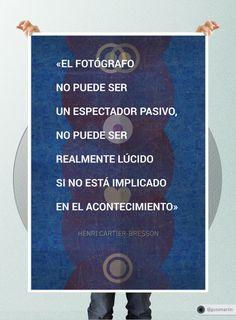 """«El fotógrafo no puede ser un espectador pasivo, no puede ser realmente lúcido si no está implicado en el acontecimiento»   """"Posters"""" por Gustavo Martin, publicado en Behance. #Design #Quotes #Poster"""