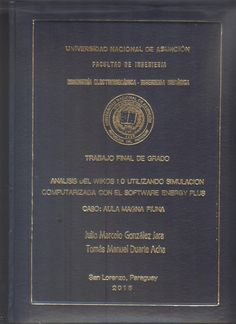 T1590 González Jara, Julio Marcelo /Duarte Acha, Tomás Manuel. (2016) Análisis del wikos 1.0 utilizando simulación computarizada con el software energy plus