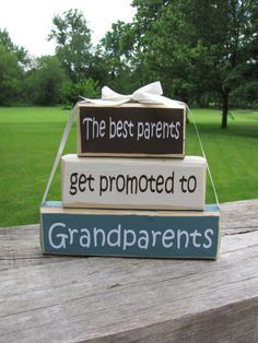 """Pregnancy Announcement. Wood Block Stack:""""The Best Parents Get Promoted toâ?¦"""