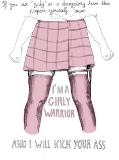 I'm a girly warrior and I will kick your ass XD Haha. You're so cute babes. You just needa like. C'mere. <3